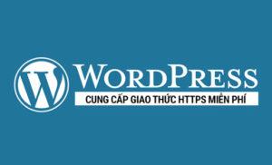 WordPress cung cấp miễn phí giao thức HTTPS cho tất cả các blog sử dụng tên miền riêng